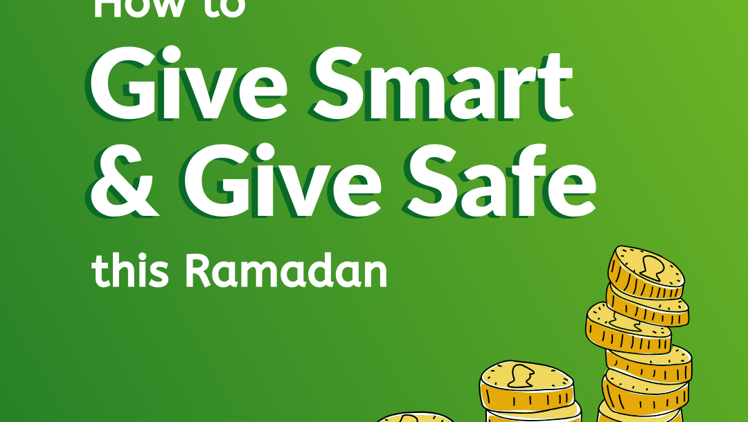 How to Give Smart and Give Safe this Ramadan